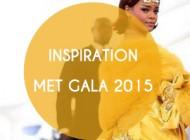 Inspiration look : le MET Gala 2015