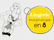 Mes conseils pour votre morphologie en 8