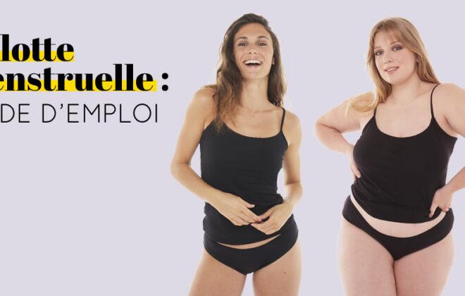 Culotte menstruelle : mode d'emploi !