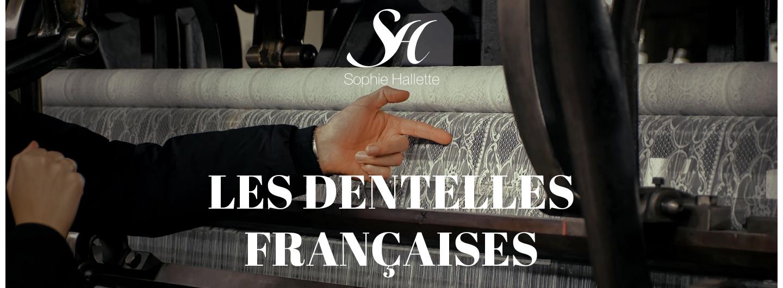 LES DENTELLES FRANÇAISES - Sophie Hallette